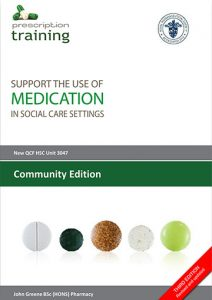 Support the use of medication in social care settings, community edition. Medication training through distance learning